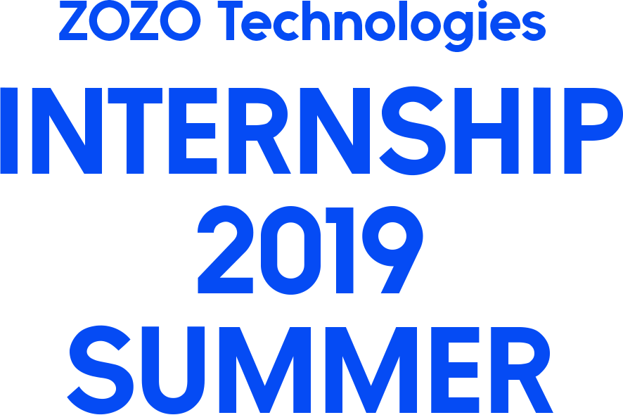 ZOZO Technorogies Internship 2019 Summer
